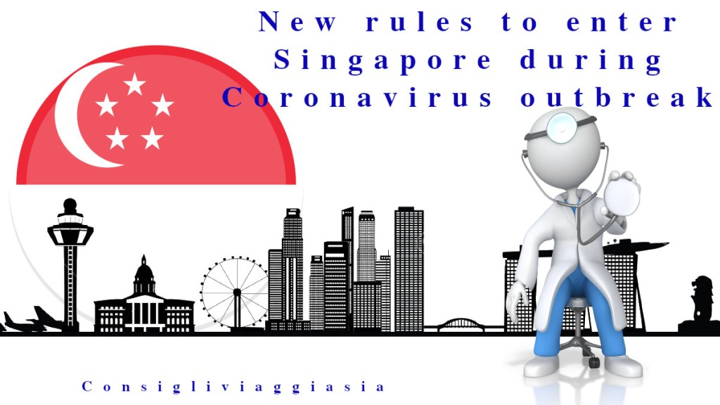 New rules to enter Singapore during Coronavirus outbreak.