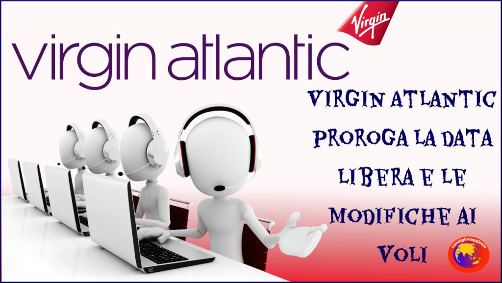 Virgin Atlantic proroga la data libera e le modifiche ai voli